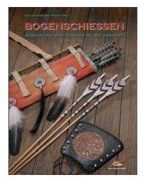 Buch Bogenschießen - Ausrüstung und Zubehör selbst gemacht