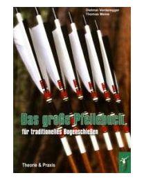 Buch DAS GROSSE PFEILEBUCH FÜR TRADITIONELLES BOGENSCHIESSEN Pfeiltuning