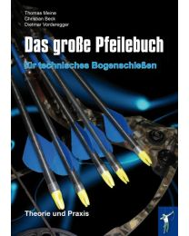 Buch DAS GROSSE PFEILEBUCH FÜR TECHNISCHES BOGENSCHIESSEN Pfeiltuning