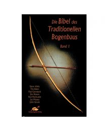 Buch BIBEL DES TRADITIONELLEN BOGENBAUS  Band 1 Tipps im Pfeil und Bogenbau