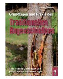 Buch Grundlagen und Praxis des traditionellen Bogenschießens