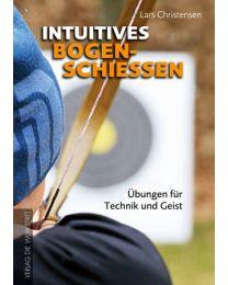 Buch INTUITIVES BOGENSCHIESSEN Technik und Geist mit Tipps für Übungsleiter