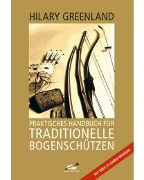 Buch PRAKTISCHES HANDBUCH FÜR TRADITIONELLE BOGENSCHÜTZEN Basisbuch Anfänger